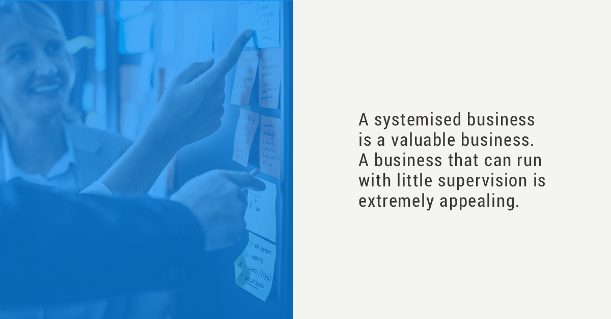 a systematised business is valuable