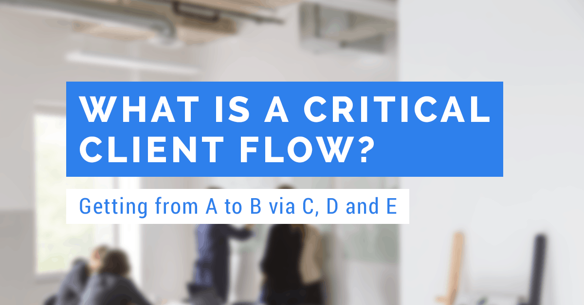 critical client flow