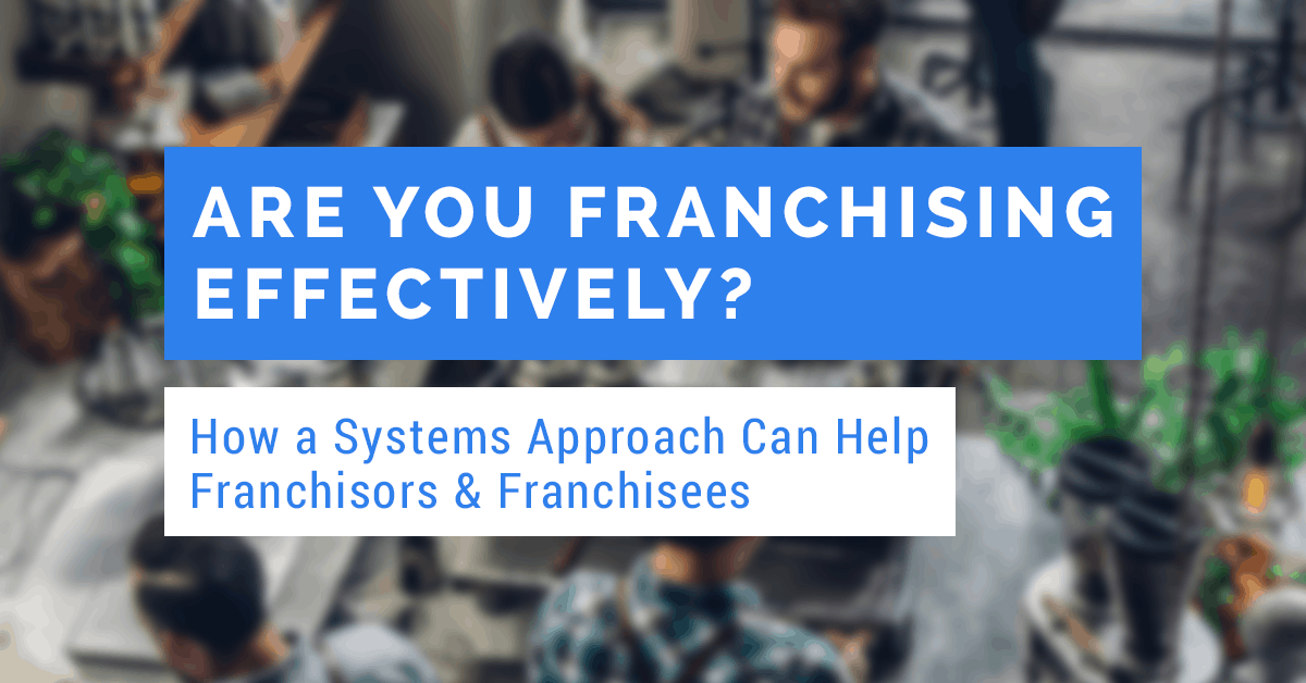 how a systems approach can help in effective franchising
