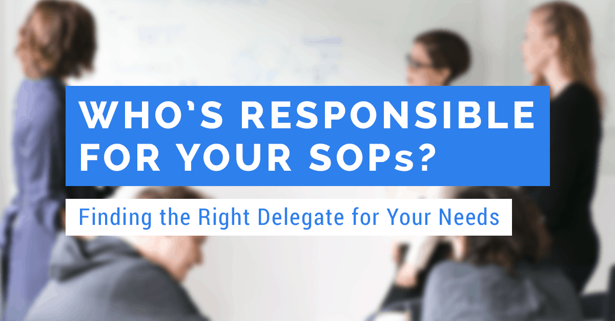 finding the right delegate for your SOPs